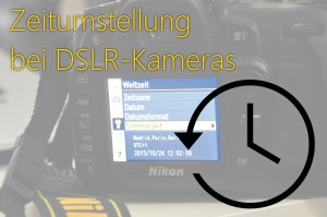 DSLR Zeitumstellung - Time change