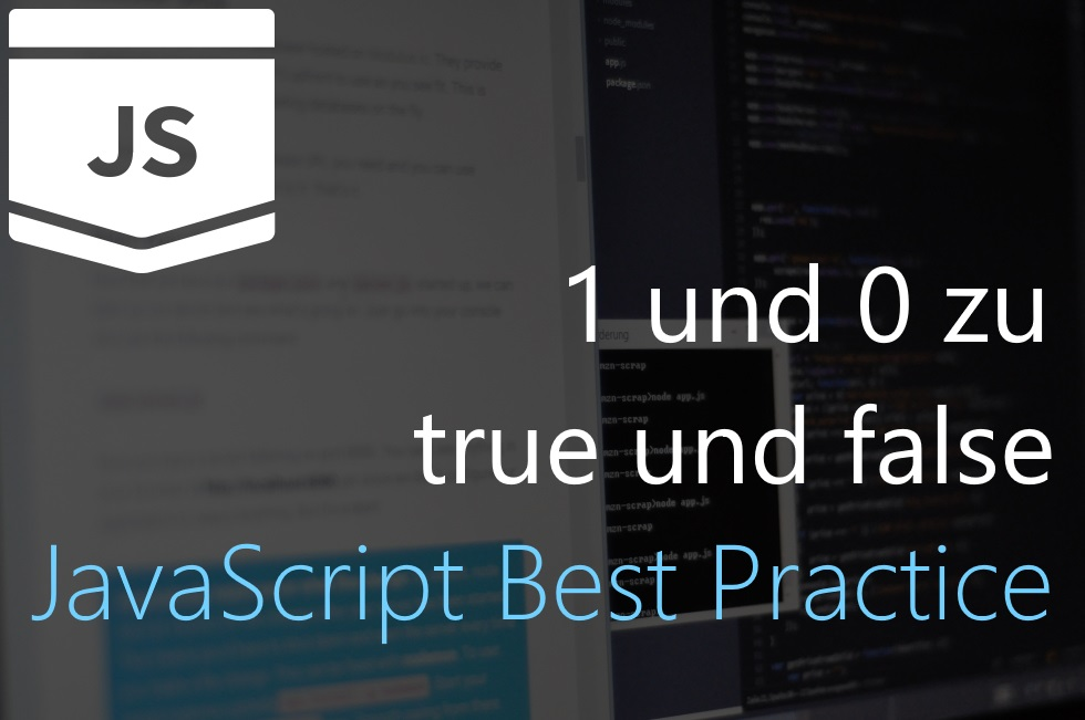 Best Practice: 1 und 0 nach true und false konvertieren in Javascript