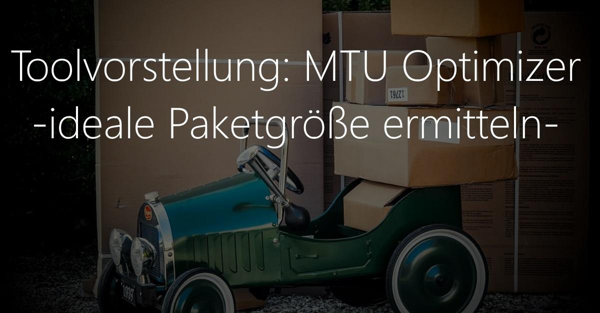Tool: MTU-Optimizer – MTU automatisch ermitteln
