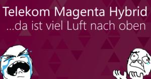 Magenta Hybrid - viel Luft nach oben
