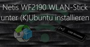 Netis WF2190 unter Kubuntu installieren