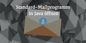 Open standard mail in Java 300x150 Standard Mail Client in Java aufrufen