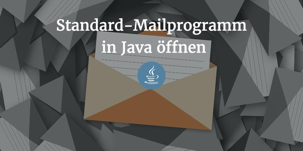 Standard Mail Client in Java aufrufen