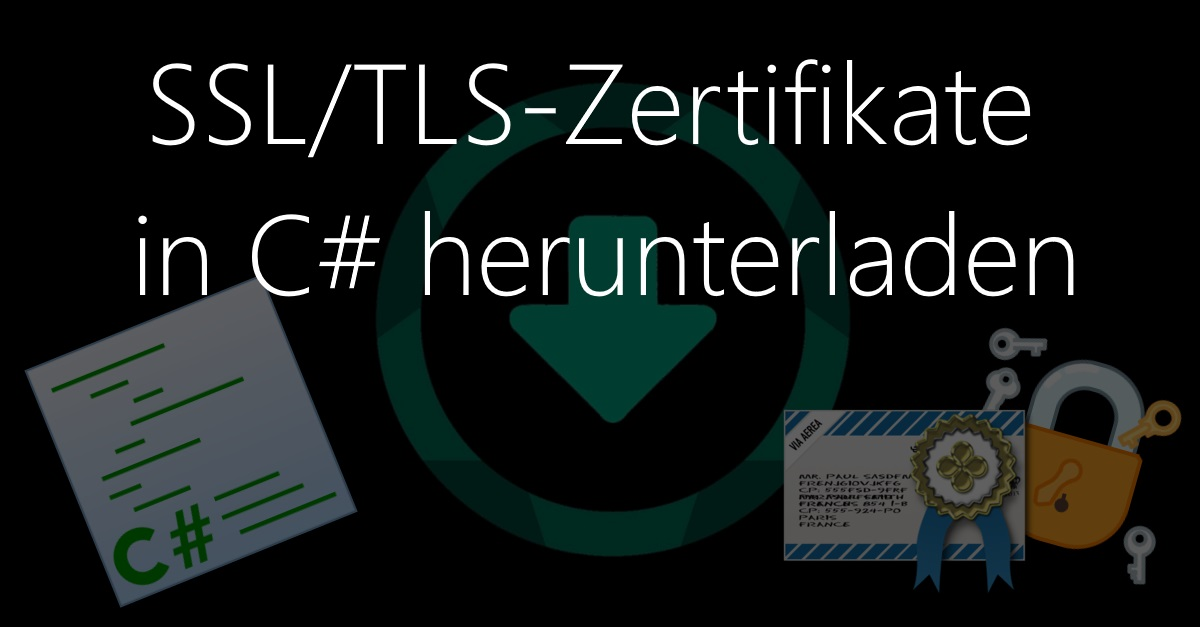 SSL/TLS-Zertifikate in C# herunterladen