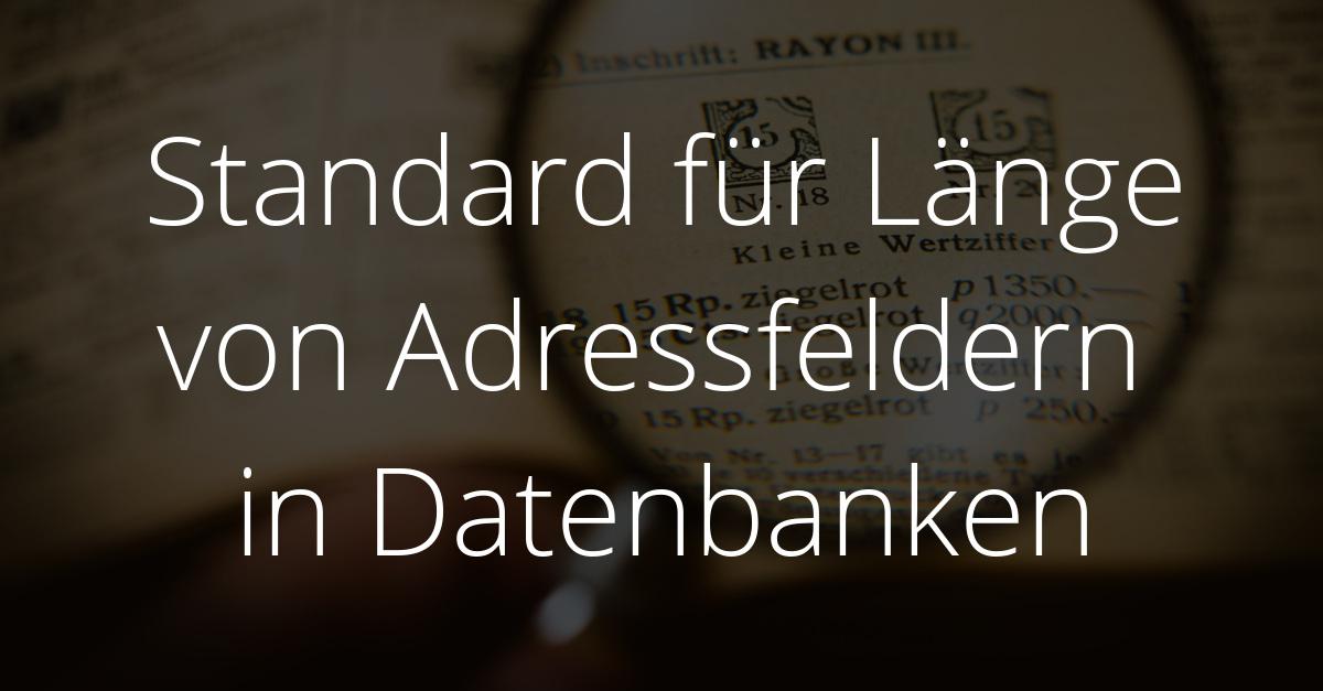 Standard Feldlängen für Adressfelder in Datenbanken