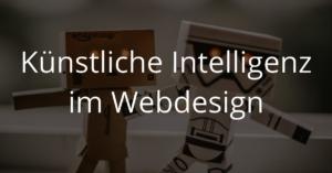 Künstliche Intelligenz im Webdesign 300x157 Artificial Intelligence (AI) im Webdesign