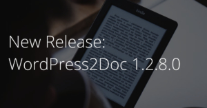 WordPress2Doc - 1.2.8.0 Release