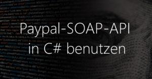 Paypal-API in CSharp benutzen