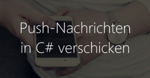 Push-Nachrichten in C-Sharp