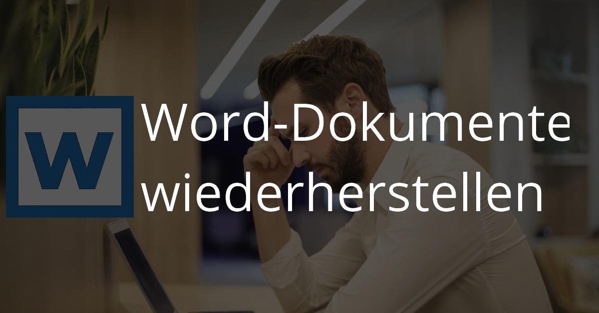 Nicht gespeicherte Dokumente in Word wiederherstellen